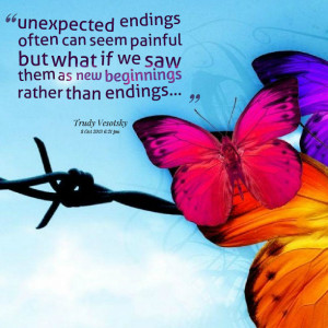 Quotes Picture: unexpected endings often can seem painful but what if ...