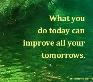 Motivational quotes What you do today can improve all your tomorrows.