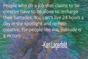 Karl Lagerfeld Alone Creativity quote