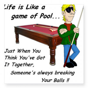 ... Gifts > 8-Ball Auto > Life is Like a Game of Pool... Square Sticker