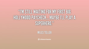 still waiting for my first big Hollywood paycheck... maybe I'll ...