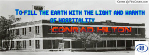 conrad hilton quote hospitality warmth responsibility