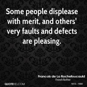francois-de-la-rochefoucauld-writer-some-people-displease-with-merit ...