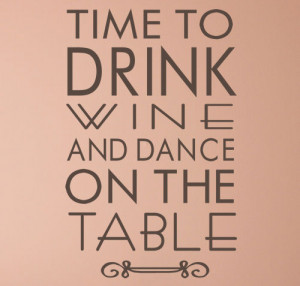 Drink Wine & Dance Wall Decal