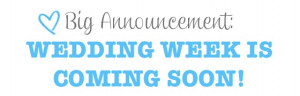 Wedding Week Announcement