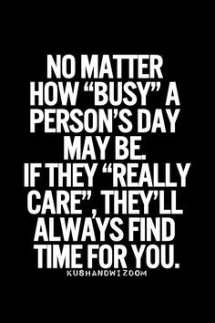 is very true. No matter how busy he used to be he ALWAYS made time ...