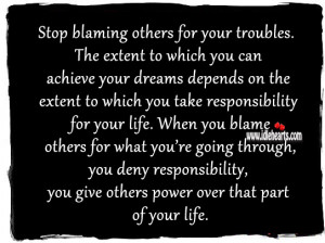 Stop Blaming Others For Your Troubles.