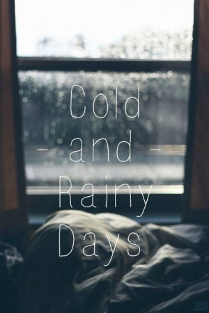 Cold and rainy days
