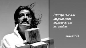 ... de las pocas cosas importantes que nos quedan - Eugenio Salvador Dalí