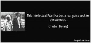 This intellectual Pearl Harbor, a real gutsy sock to the stomach. - J ...