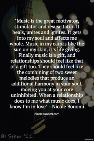 Music is the great motivator, stimulator and resuscitator. It heals ...