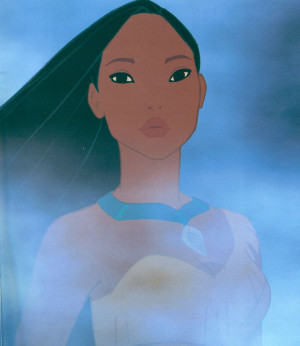 ... tomorrow than live a hundred years without knowing you. -Pocahontas