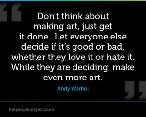 ... .com/dont-think-about-making-art-just-get-it-done-andy-warhol