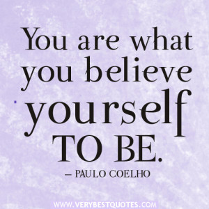 You are what you believe yourself to be – Positive Quotes