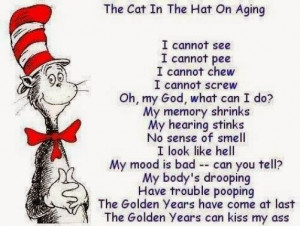 ... , Cat In Hats, Too Funny, Funny Stuff, Golden Years, Poem, Dr. Seuss