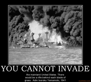 YOU CANNOT INVADE - the mainland United States. There would be a rifle ...
