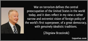 War on terrorism defines the central preoccupation of the United ...