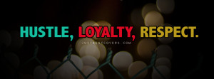Hustle Loyalty Respect Facebook Cover Photo