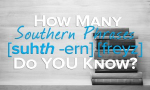 ... 13 Things Every Southern Man Must Own 12 Pearls of Southern Wisdom