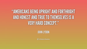 Americans being upright and forthright and honest and true to ...