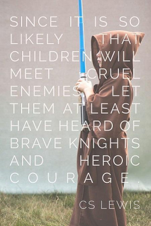 Saturday Say It: C.S. Lewis on Heroic Courage