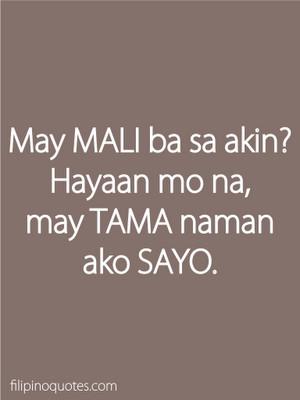 Bitter Quotes About Love And Relationship: May Mali Ba Sa Akin Hayaan ...