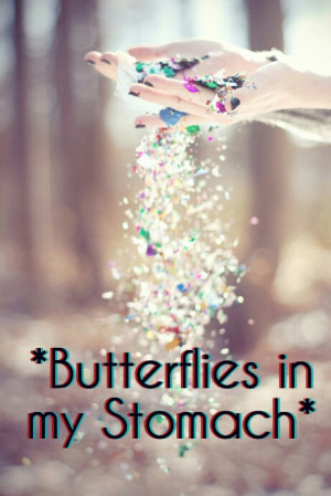Butterflies in My Stomach Quotes