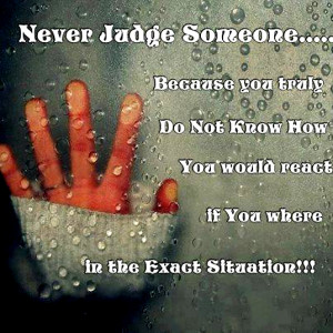 Never Judge Someone