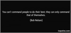 You can't command people to do their best; they can only command that ...