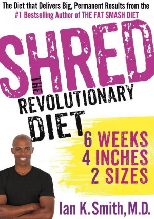 Lose Weight Fast with the Shred Diet Plan by Ian K. Smith