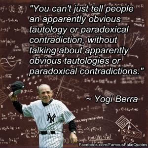 Yogi Berra - Famous Fake Quotes