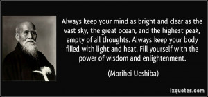 Always keep your mind as bright and clear as the vast sky, the great ...