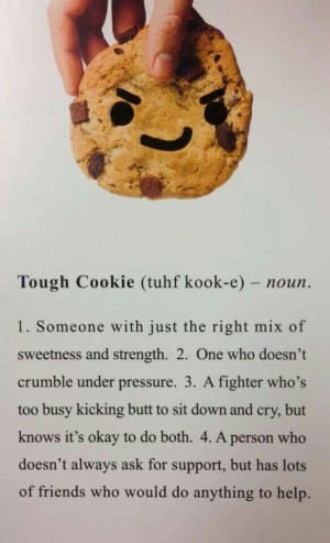 Tough cookie!