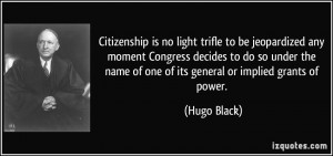 Citizenship is no light trifle to be jeopardized any moment Congress ...