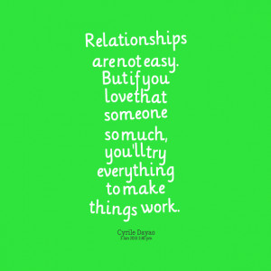 Quotes Picture: relationships are not easy but if you love that ...