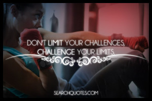 Challenge Yourself Everyday Quotes Challenge quotes