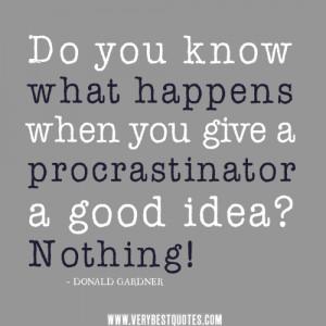 procrastination quotes, idea quotes