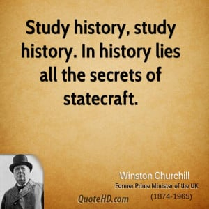 Study history, study history. In history lies all the secrets of ...