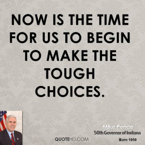 mike pence quote now is the time to make tough choices to ensure a jpg