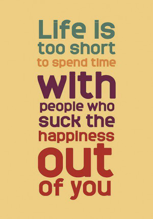 happiness, happy, life, people, quotes, short, spend, suck, time