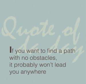 quote of da day #32: Life's path