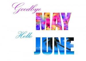 Goodbye May Hello June