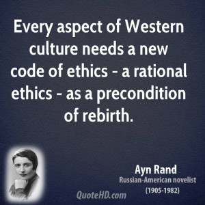 ... new code of ethics - a rational ethics - as a precondition of rebirth