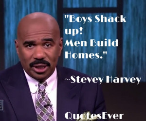 Boys shack but real men build Homes – QuotesEver