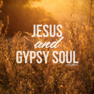 Gypsy Soul Quotes Tumblr