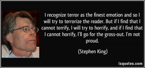 Stephen King Quotes On Horror I recognize terror as the