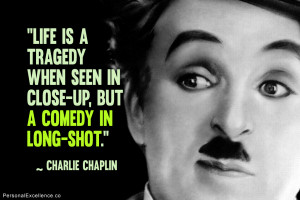 Charlie Chaplin Quote About...
