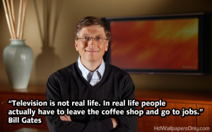 ... Bill Gates quotes are very famous , here are some of his great sayings