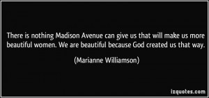 There is nothing Madison Avenue can give us that will make us more ...