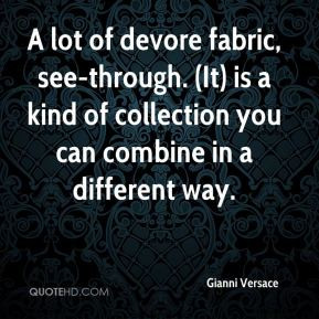 Gianni Versace - A lot of devore fabric, see-through. (It) is a kind ...